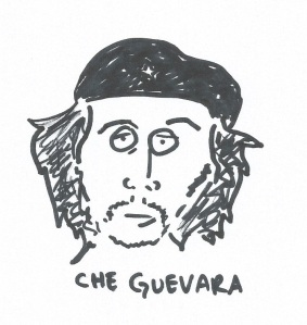 I apologise profusely for depicting Che Guevara as drunk. It was not my intention but the hand did what the hand wanted to do.